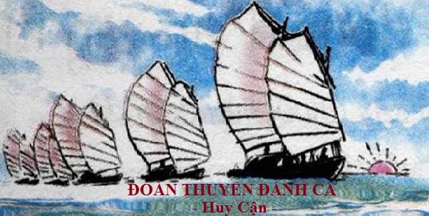 Phân tích bài thơ Đoàn Thuyền Đánh Cá của nhà thơ Huy Cận tuyệt hay